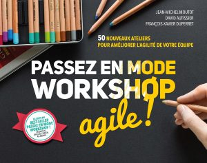 passez en workshop agile